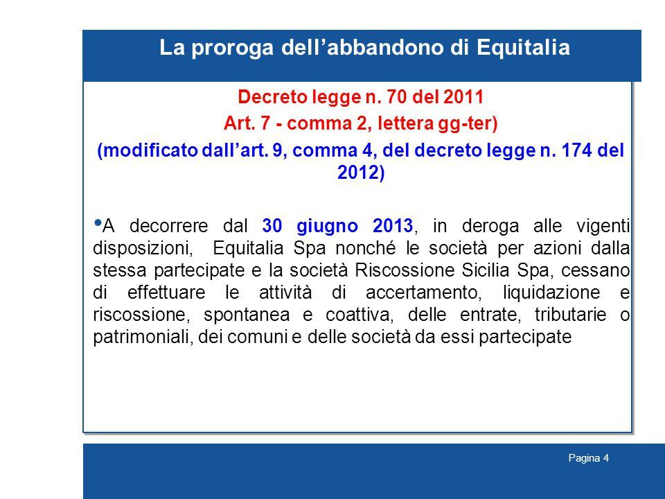 Pagina 4 La proroga dell'abbandono di Equitalia Decreto legge n.