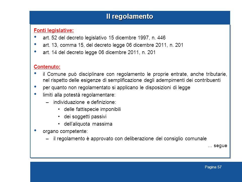 Pagina 57 Il regolamento Fonti legislative: art.52 del decreto legislativo 15 dicembre 1997, n.