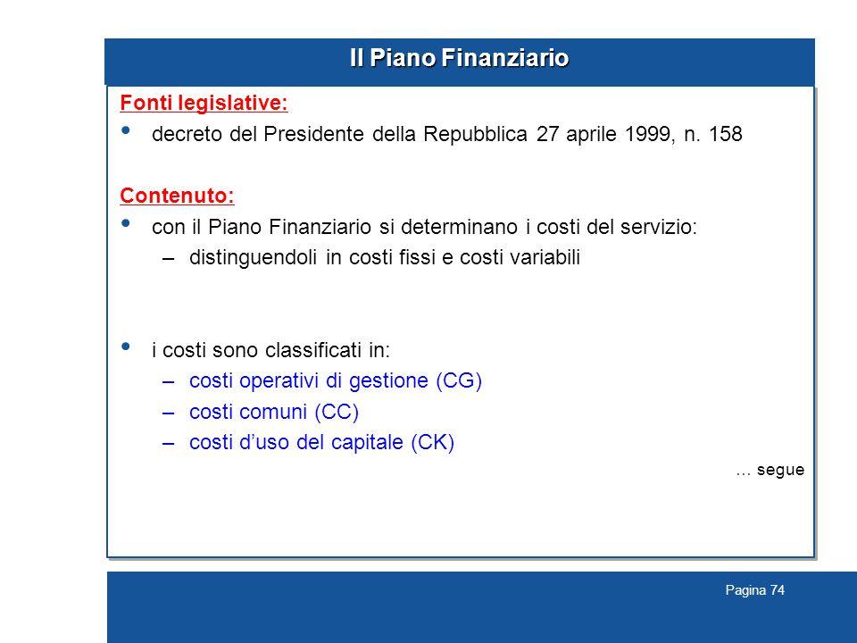 Pagina 74 Il Piano Finanziario Fonti legislative: decreto del Presidente della Repubblica 27 aprile 1999, n.