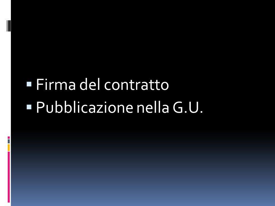  Firma del contratto  Pubblicazione nella G.U.