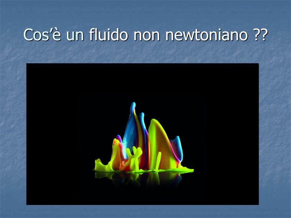 Cos'è un fluido non newtoniano ??