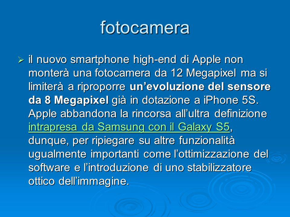 fotocamera  il nuovo smartphone high-end di Apple non monterà una fotocamera da 12 Megapixel ma si limiterà a riproporre un'evoluzione del sensore da 8 Megapixel già in dotazione a iPhone 5S.