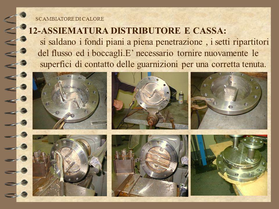 32 cartellino di lavorazione SCAMBIATORE DI CALORE 12-ASSIEMATURA DISTRIBUTORE E CASSA