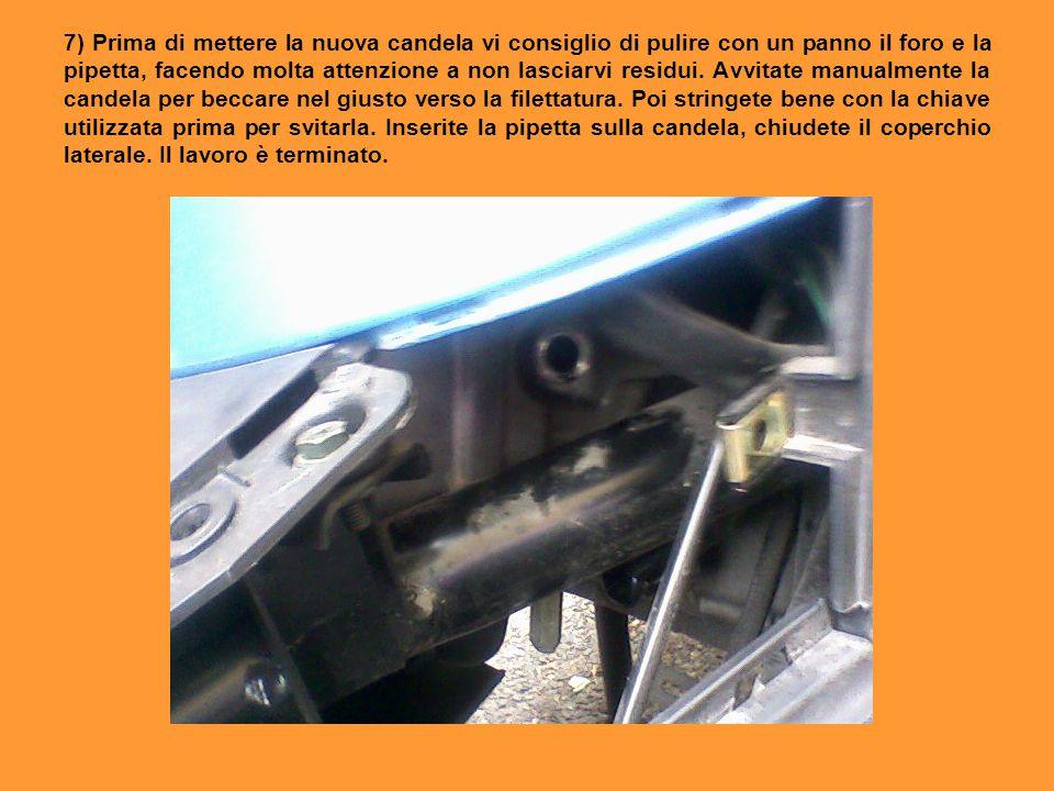 7) Prima di mettere la nuova candela vi consiglio di pulire con un panno il foro e la pipetta, facendo molta attenzione a non lasciarvi residui.