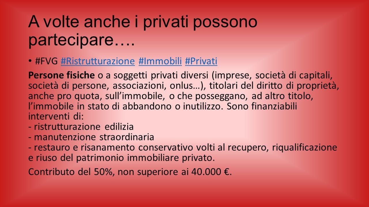 A volte anche i privati possono partecipare…. #FVG  #Ristrutturazione   #Immobili   #Privati   #Ristrutturazione   #Immobili   #Priva