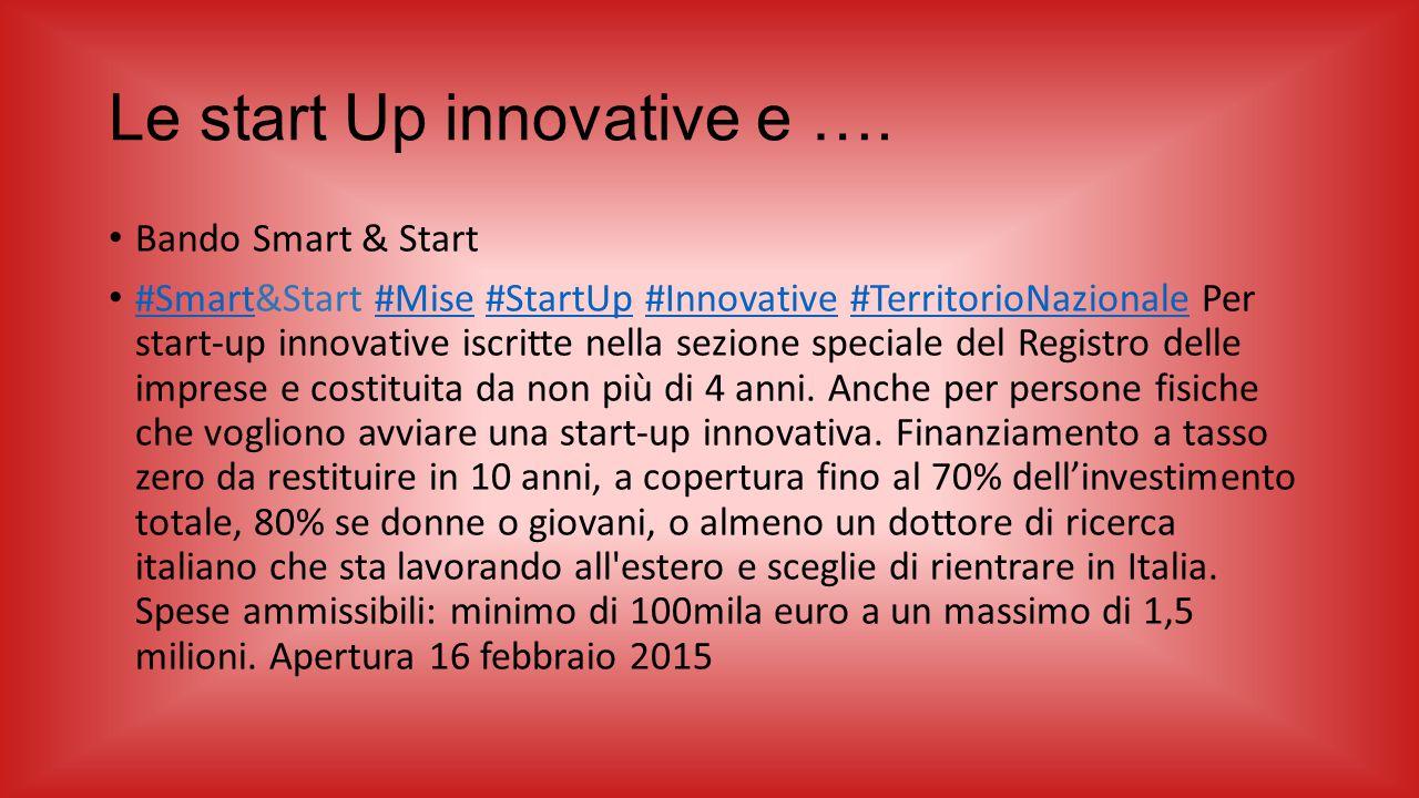 Le start Up innovative e …. Bando Smart & Start #Smart  &Start  #Mise   #StartUp   #Innovative   #TerritorioNazionale  Per start-up inno