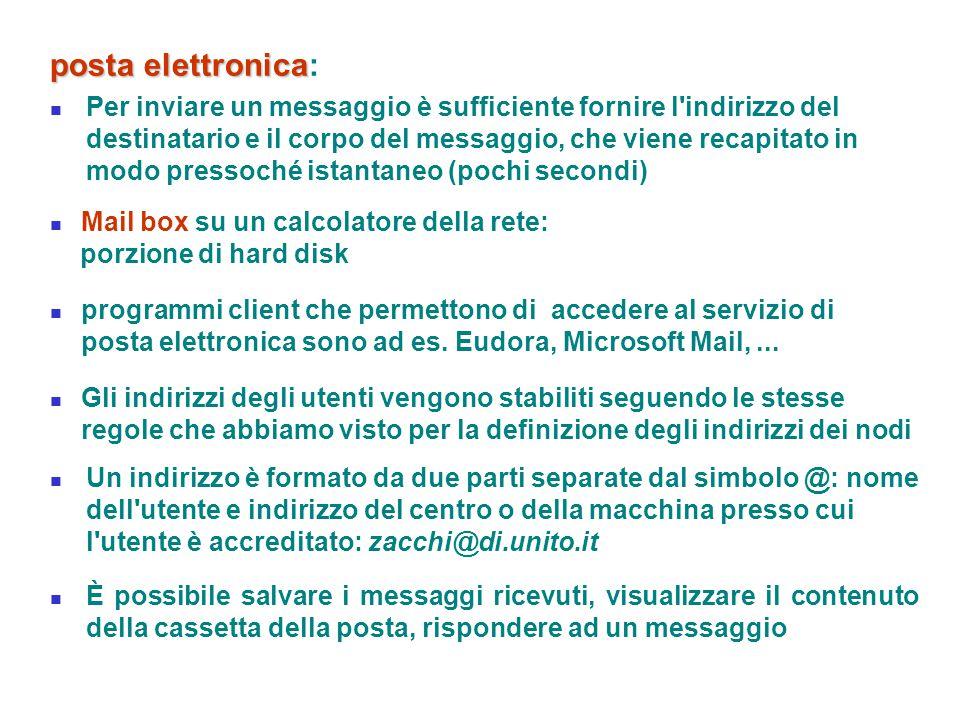 posta elettronica posta elettronica: Per inviare un messaggio è sufficiente fornire l'indirizzo del destinatario e il corpo del messaggio, che viene r