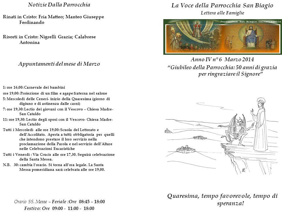 La Voce della Parrocchia San Biagio Lettera alle Famiglie Quaresima, tempo favorevole, tempo di speranza.
