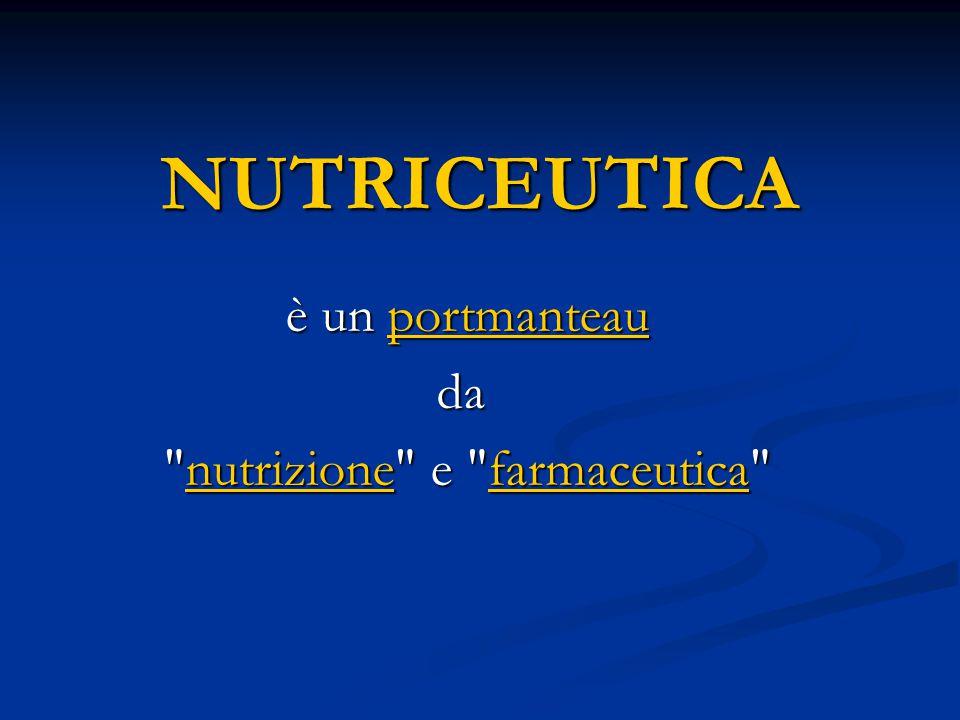NUTRICEUTICA è un portmanteau è un portmanteauportmanteau da nutrizione e farmaceutica nutrizione e farmaceutica nutrizionefarmaceuticanutrizionefarmaceutica