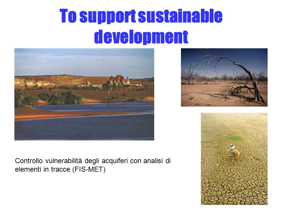To support sustainable development Controllo vulnerabilità degli acquiferi con analisi di elementi in tracce (FIS-MET)
