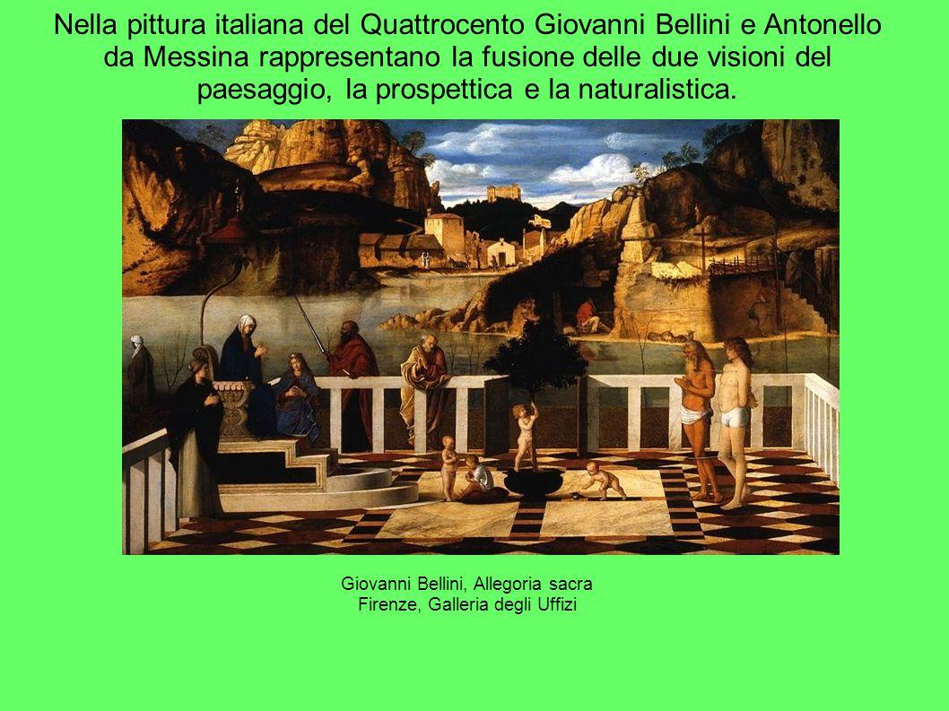 Nella pittura italiana del Quattrocento Giovanni Bellini e Antonello da Messina rappresentano la fusione delle due visioni del paesaggio, la prospetti