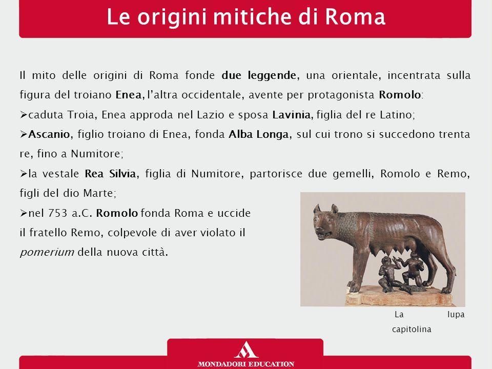 Il mito delle origini di Roma fonde due leggende, una orientale, incentrata sulla figura del troiano Enea, l'altra occidentale, avente per protagonista Romolo:  caduta Troia, Enea approda nel Lazio e sposa Lavinia, figlia del re Latino;  Ascanio, figlio troiano di Enea, fonda Alba Longa, sul cui trono si succedono trenta re, fino a Numitore;  la vestale Rea Silvia, figlia di Numitore, partorisce due gemelli, Romolo e Remo, figli del dio Marte;  nel 753 a.C.