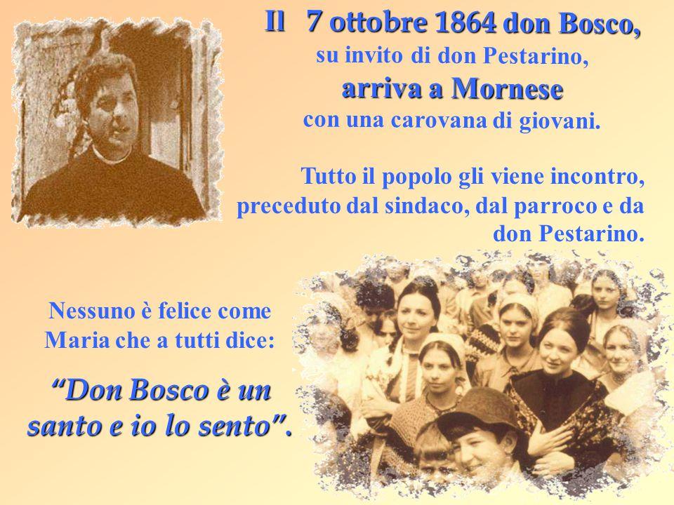 Il 7 ottobre 1864 don Bosco, arriva a Mornese Il 7 ottobre 1864 don Bosco, su invito di don Pestarino, arriva a Mornese con una carovana di giovani. T