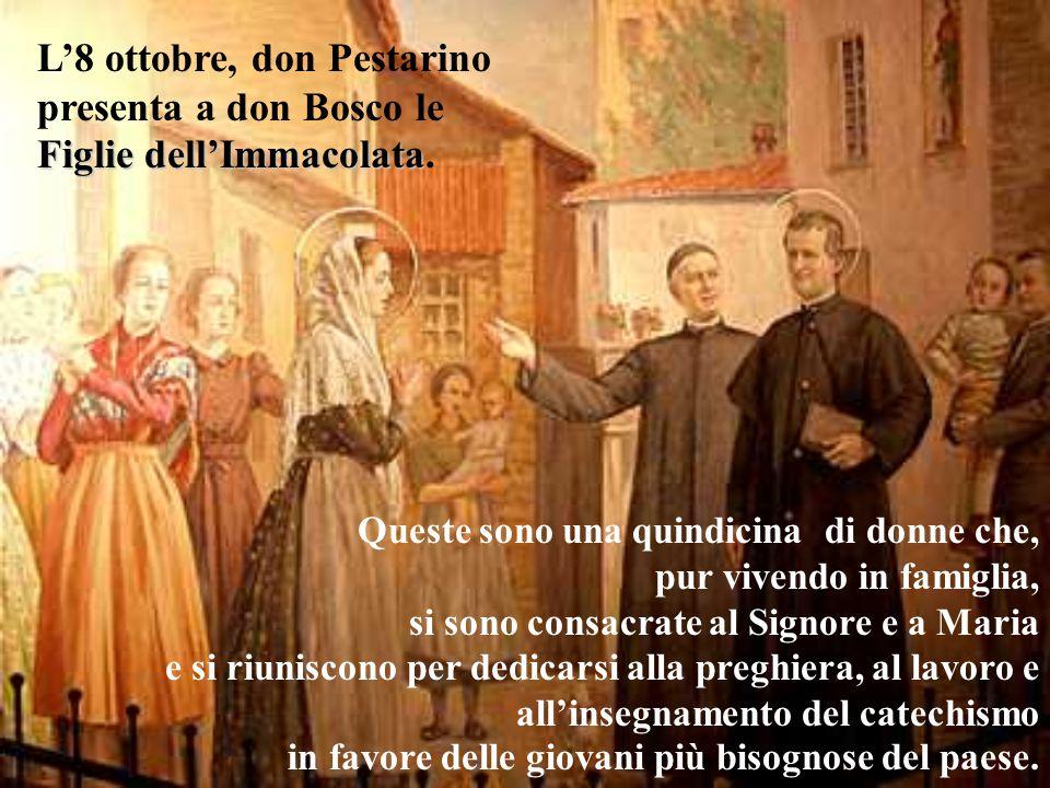 Figlie dell'Immacolata L'8 ottobre, don Pestarino presenta a don Bosco le Figlie dell'Immacolata. Queste sono una quindicina di donne che, pur vivendo