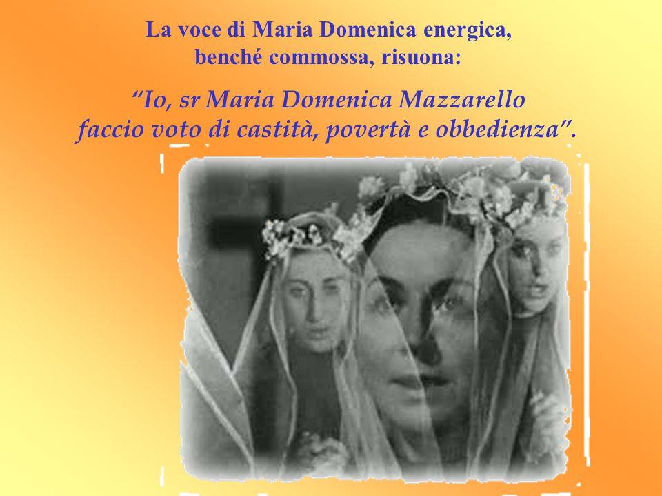 """La voce di Maria Domenica energica, benché commossa, risuona: """"Io, sr Maria Domenica Mazzarello faccio voto di castità, povertà e obbedienza""""."""