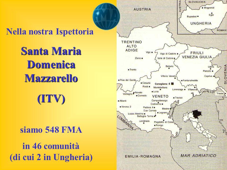 Nella nostra Ispettoria Santa Maria Domenica Mazzarello (ITV) siamo 548 FMA in 46 comunità (di cui 2 in Ungheria)
