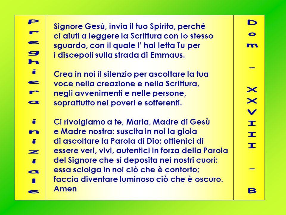 Signore Gesù, invia il tuo Spirito, perché ci aiuti a leggere la Scrittura con lo stesso sguardo, con il quale l' hai letta Tu per i discepoli sulla s