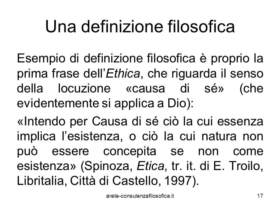 Una definizione filosofica Esempio di definizione filosofica è proprio la prima frase dell'Ethica, che riguarda il senso della locuzione «causa di sé»
