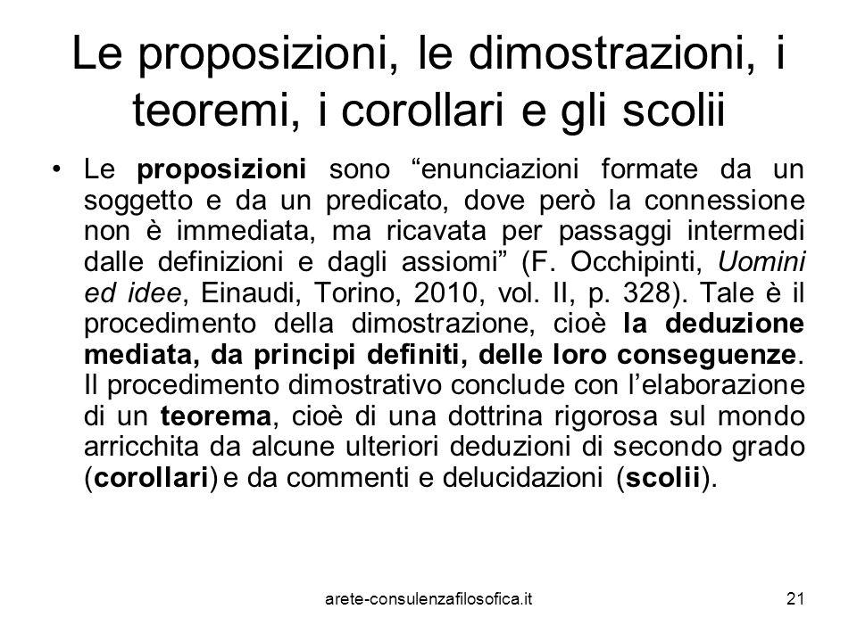 """21 Le proposizioni, le dimostrazioni, i teoremi, i corollari e gli scolii Le proposizioni sono """"enunciazioni formate da un soggetto e da un predicato,"""