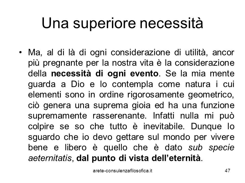 Una superiore necessità Ma, al di là di ogni considerazione di utilità, ancor più pregnante per la nostra vita è la considerazione della necessità di