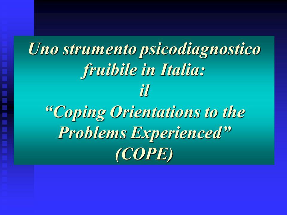 """Uno strumento psicodiagnostico fruibile in Italia: il """"Coping Orientations to the Problems Experienced"""" (COPE)"""