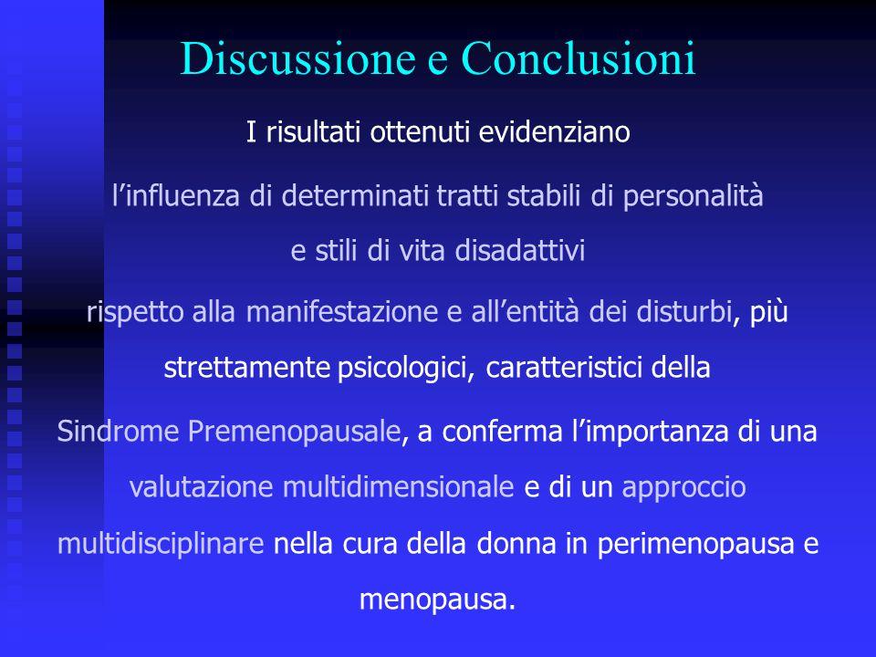 Discussione e Conclusioni I risultati ottenuti evidenziano l'influenza di determinati tratti stabili di personalità e stili di vita disadattivi rispet