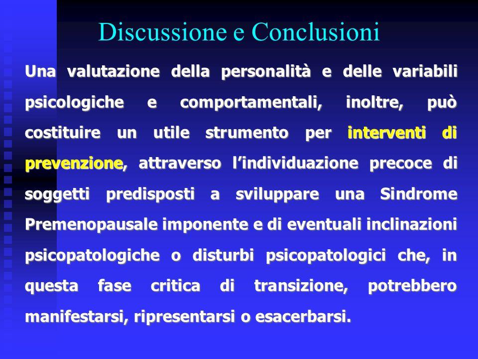 Discussione e Conclusioni Una valutazione della personalità e delle variabili psicologiche e comportamentali, inoltre, può costituire un utile strumen