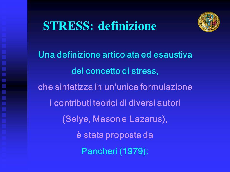Una definizione articolata ed esaustiva del concetto di stress, che sintetizza in un'unica formulazione i contributi teorici di diversi autori (Selye,