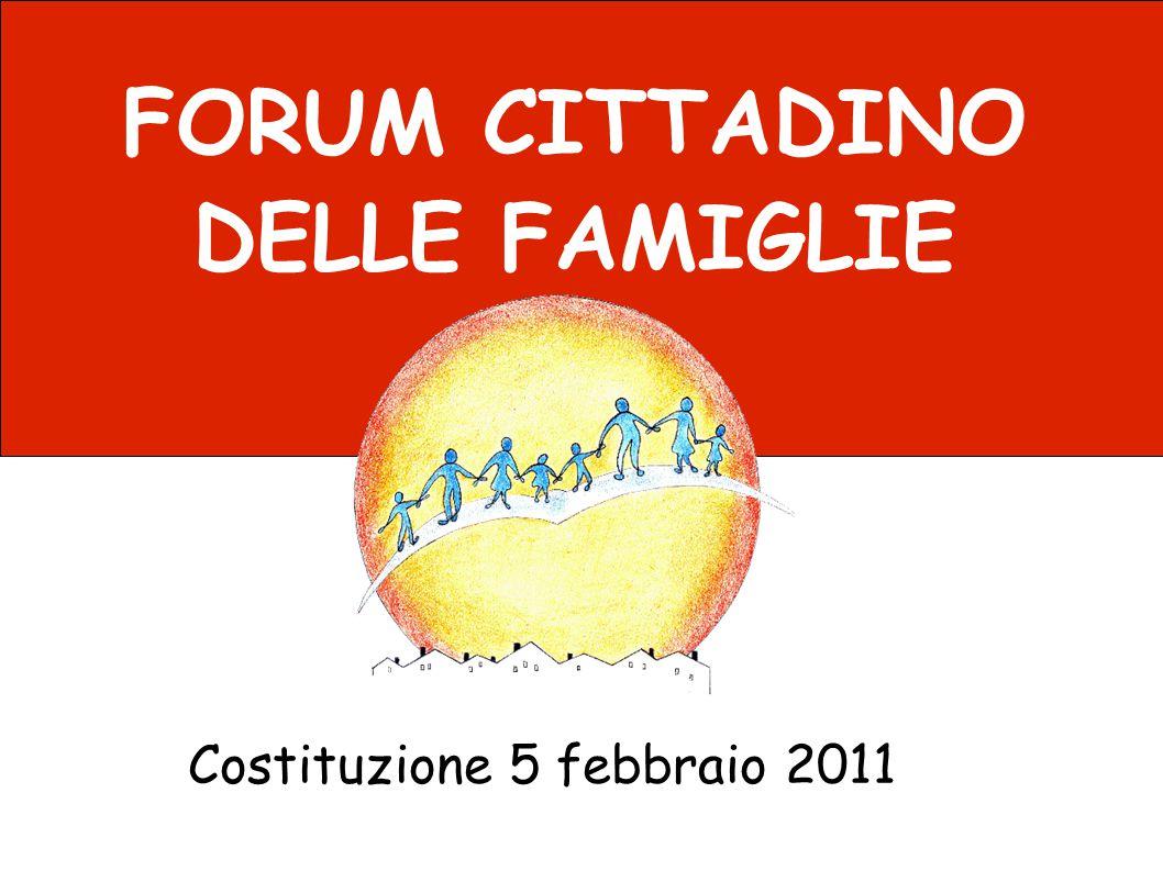 FORUM CITTADINO DELLE FAMIGLIE Costituzione 5 febbraio 2011