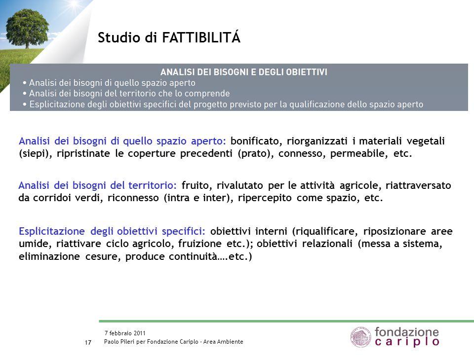 Paolo Pileri per Fondazione Cariplo - Area Ambiente 7 febbraio 2011 18 Studio di FATTIBILITÁ