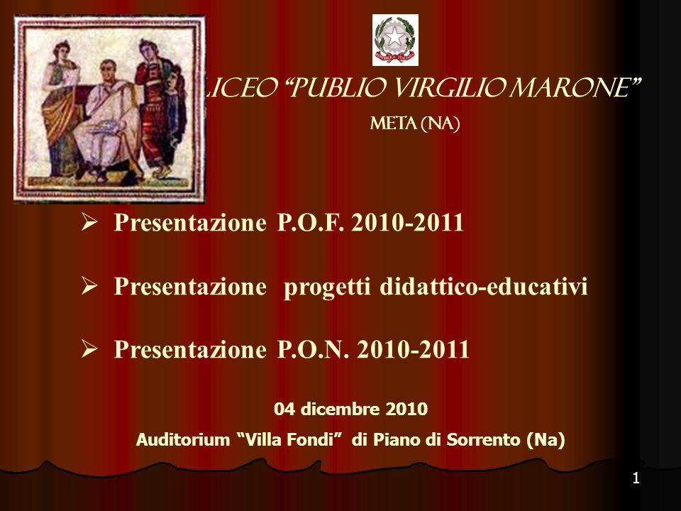 """Liceo """"Publio Virgilio Marone"""" META (Na)  Presentazione P.O.F. 2010-2011  Presentazione progetti didattico-educativi  Presentazione P.O.N. 2010-201"""