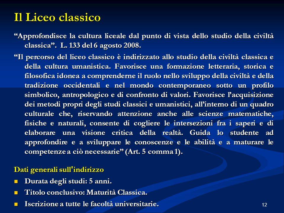 """Il Liceo classico """"Approfondisce la cultura liceale dal punto di vista dello studio della civiltà classica"""". L. 133 del 6 agosto 2008. """"Il percorso de"""