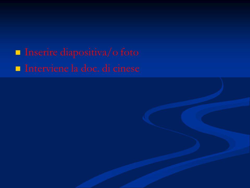 Inserire diapositiva/o foto Interviene la doc. di cinese