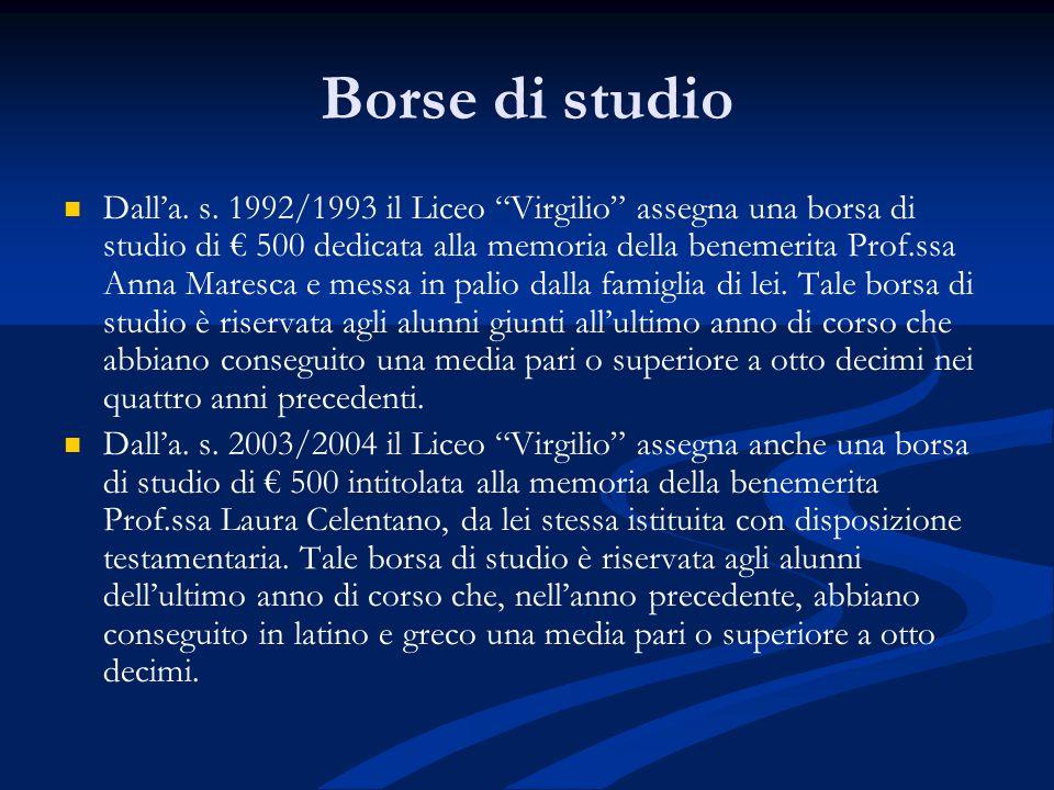 """Borse di studio Dall'a. s. 1992/1993 il Liceo """"Virgilio"""" assegna una borsa di studio di € 500 dedicata alla memoria della benemerita Prof.ssa Anna Mar"""