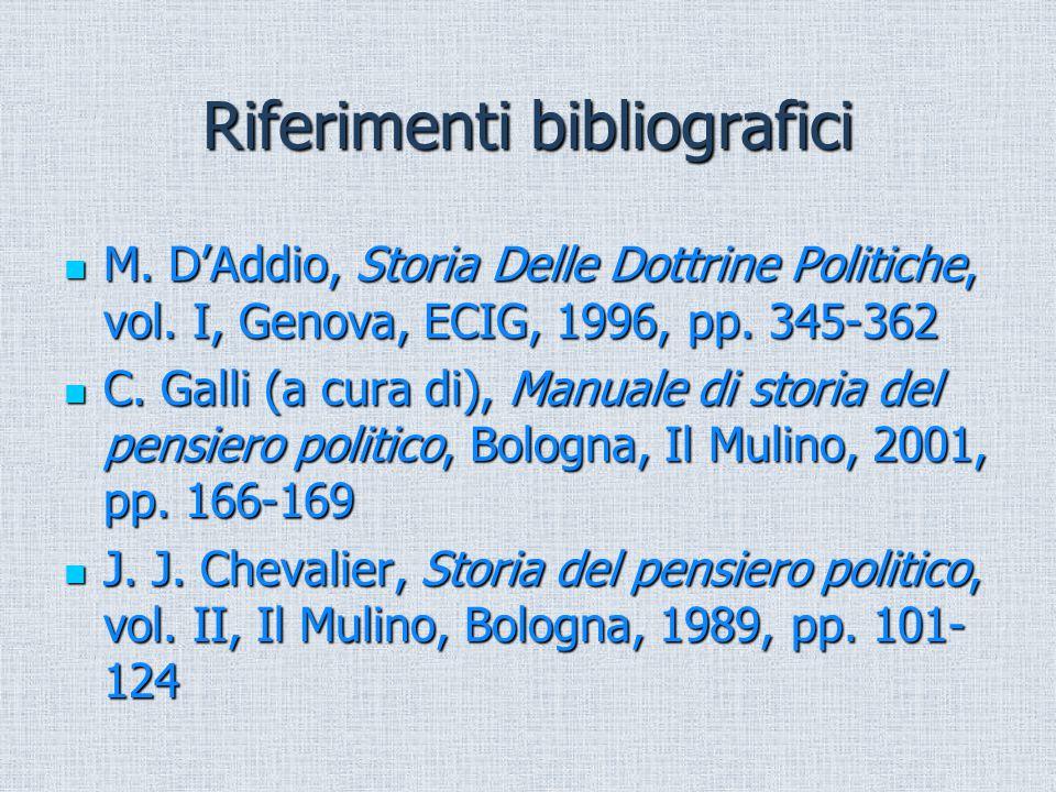 Riferimenti bibliografici M. D'Addio, Storia Delle Dottrine Politiche, vol. I, Genova, ECIG, 1996, pp. 345-362 M. D'Addio, Storia Delle Dottrine Polit