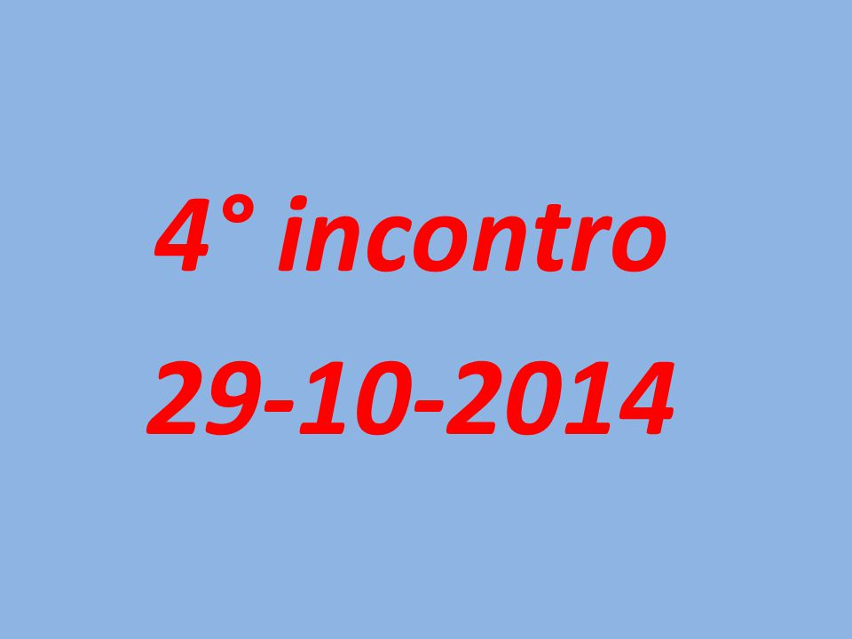 4° incontro 29-10-2014