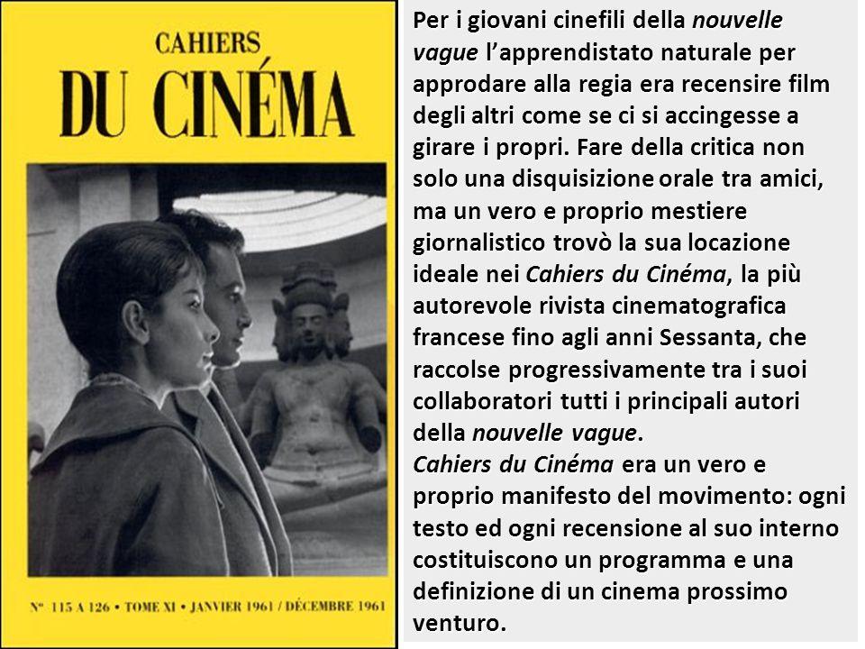 Per i giovani cinefili della nouvelle vague l'apprendistato naturale per approdare alla regia era recensire film degli altri come se ci si accingesse a girare i propri.
