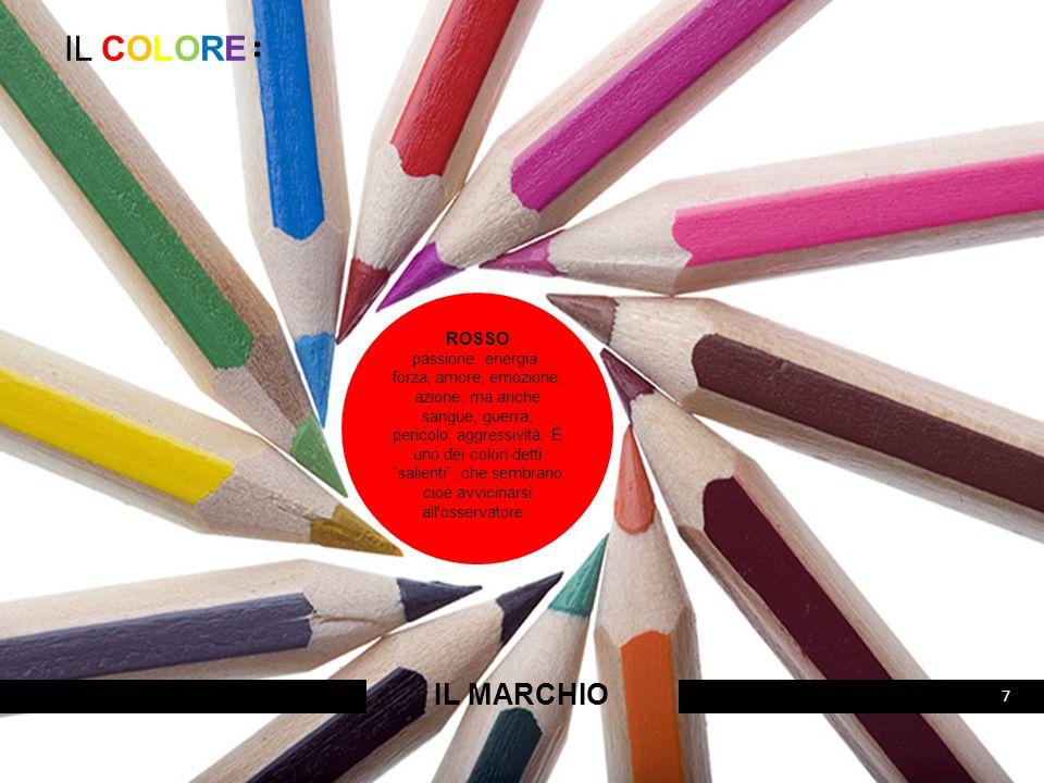 IL COLORE: IL MARCHIO 7 ROSSO passione, energia, forza, amore, emozione, azione, ma anche sangue, guerra, pericolo, aggressività. È uno dei colori det