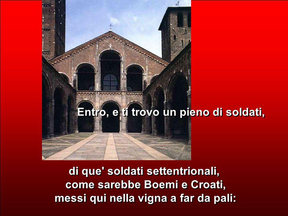 5 Ah, intendo: il suo cervel, Dio lo riposi, in tutt altre faccende affaccendato, Ah, intendo: il suo cervel, Dio lo riposi, in tutt altre faccende affaccendato, A questa roba è morto e sotterrato.