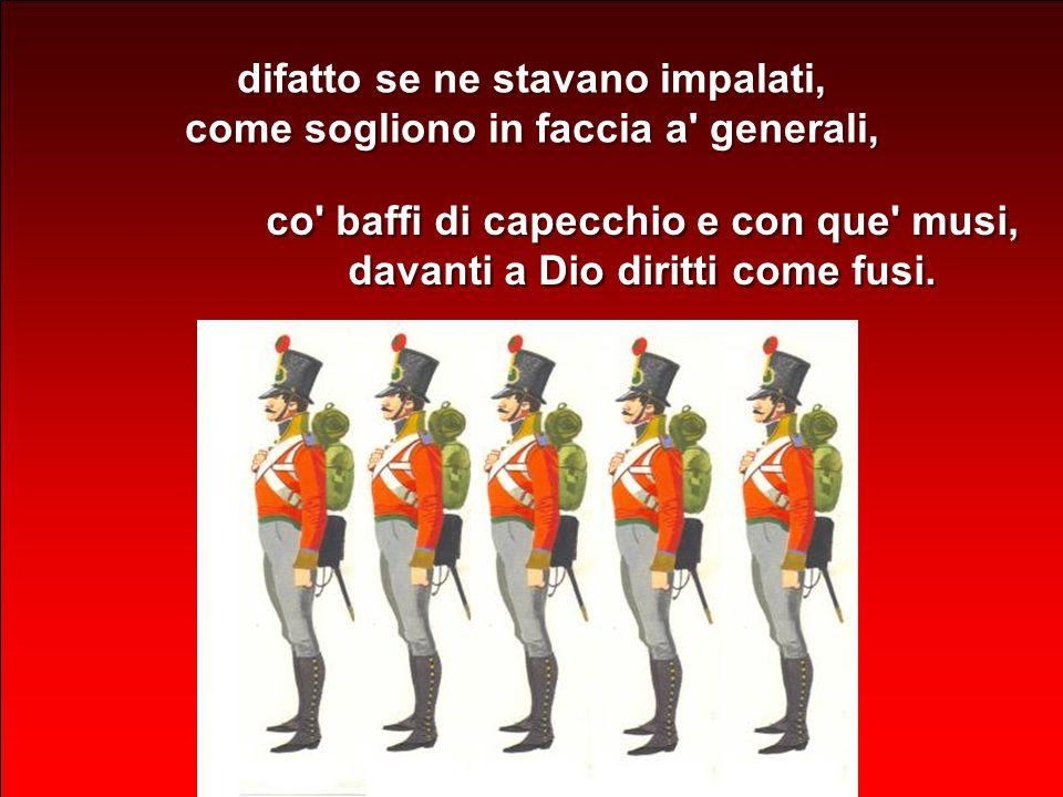 6 Entro, e ti trovo un pieno di soldati, di que soldati settentrionali, come sarebbe Boemi e Croati, messi qui nella vigna a far da pali: di que soldati settentrionali, come sarebbe Boemi e Croati, messi qui nella vigna a far da pali: