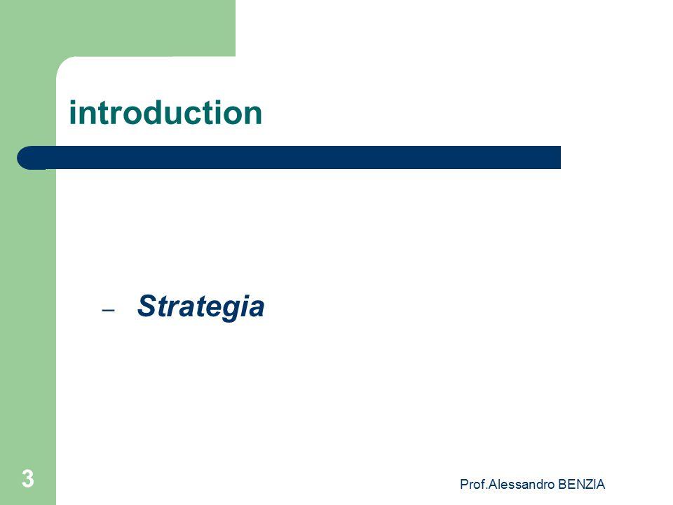 Prof.Alessandro BENZIA 3 introduction – Strategia