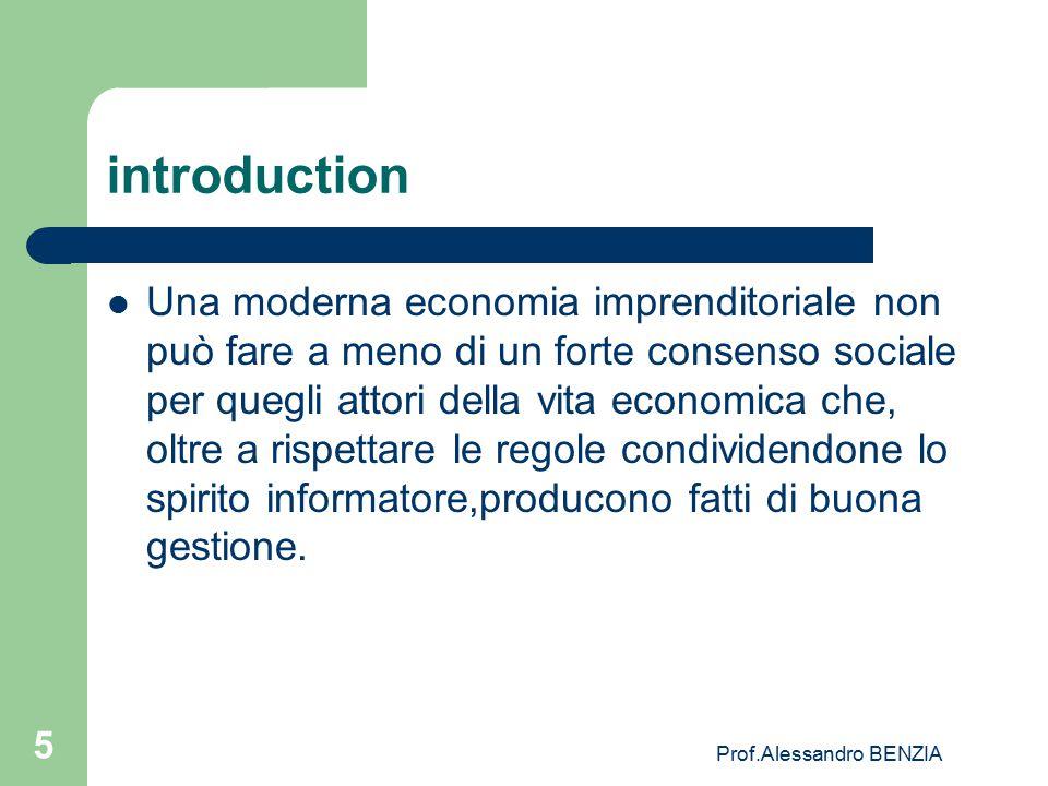 5 introduction Una moderna economia imprenditoriale non può fare a meno di un forte consenso sociale per quegli attori della vita economica che, oltre