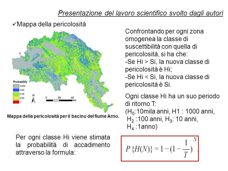 Presentazione del lavoro scientifico svolto dagli autori Mappa della pericolosità Mappa della pericolosità per il bacino del fiume Arno.