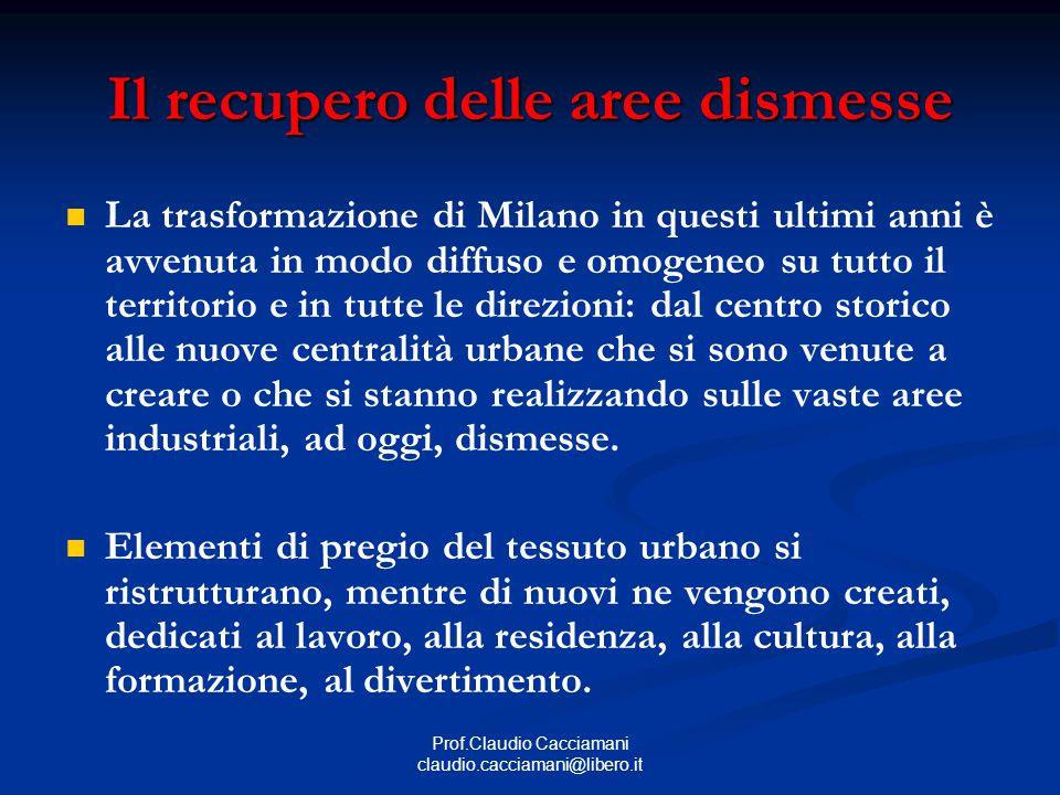Prof.Claudio Cacciamani claudio.cacciamani@libero.it Il recupero delle aree dismesse Maciachini è il progetto di sviluppo dell'area ex Carlo Erba di 100.000 mq.