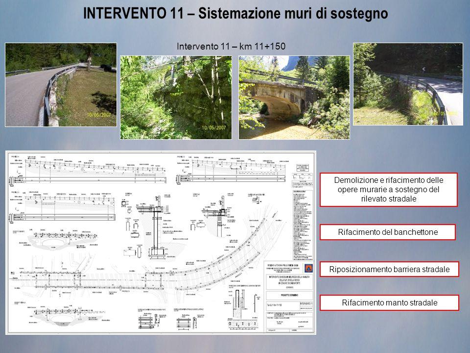 INTERVENTO 11 – Sistemazione muri di sostegno Intervento 11 – km 11+150 Demolizione e rifacimento delle opere murarie a sostegno del rilevato stradale