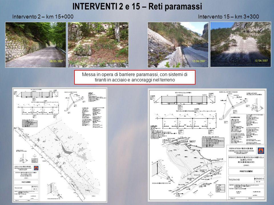 INTERVENTI 2 e 15 – Reti paramassi Intervento 2 – km 15+000 Messa in opera di barriere paramassi, con sistemi di tiranti in acciaio e ancoraggi nel te