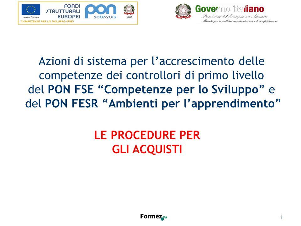 Azioni di sistema per l'accrescimento delle competenze dei controllori di primo livello del PON FSE Competenze per lo Sviluppo e del PON FESR Ambienti per l'apprendimento LE PROCEDURE PER GLI ACQUISTI 1