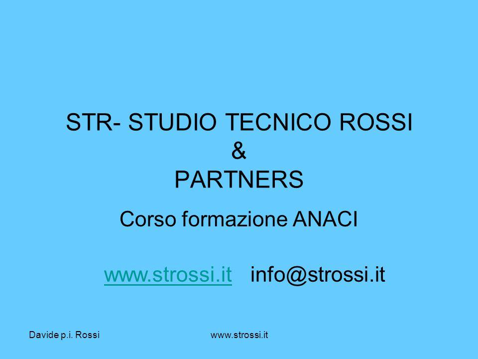 Davide p.i. Rossiwww.strossi.it STR- STUDIO TECNICO ROSSI & PARTNERS Corso formazione ANACI www.strossi.itwww.strossi.it info@strossi.it