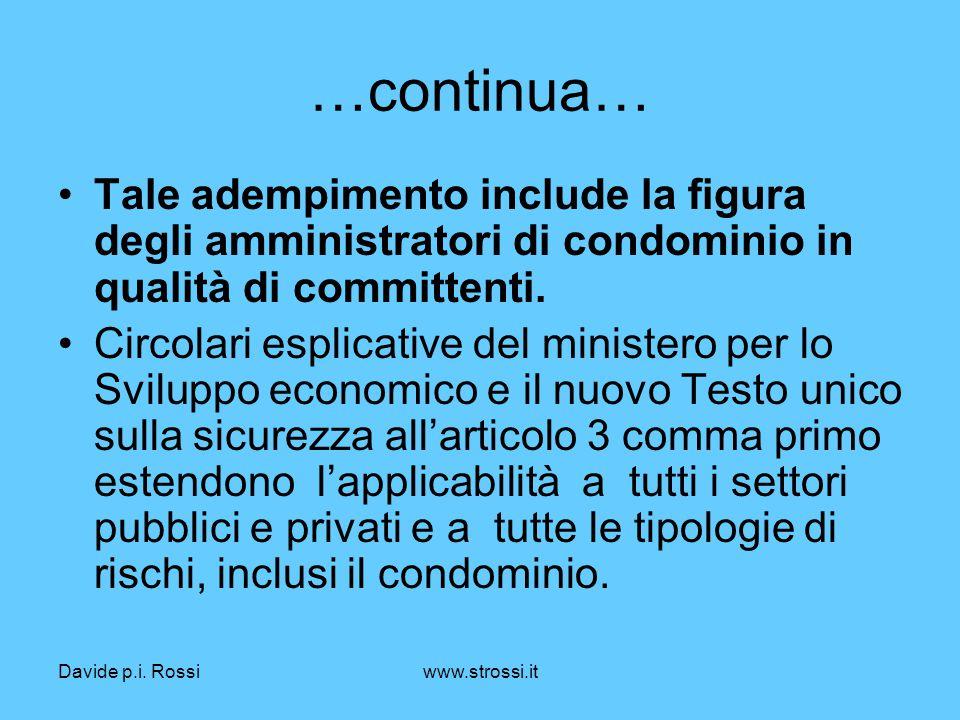 Davide p.i. Rossiwww.strossi.it …continua… Tale adempimento include la figura degli amministratori di condominio in qualità di committenti. Circolari