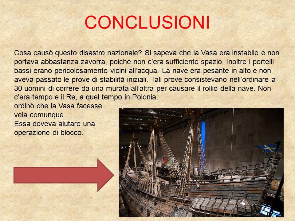 Per scoprire i motivi del capovolgimento della Vasa e perché era stata così malamente costruita, dopo il disastro fu ordinata una inchiesta, al termine della quale nessuno fu ritenuto responsabile per l'affondamento.